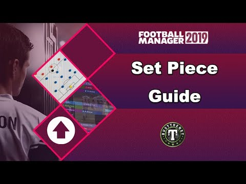 The Set Piece Guide for Football Manager 2019