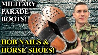 Military Parade Boots! - Hob Nails & Horseshoe Repair | Army Navy RAF