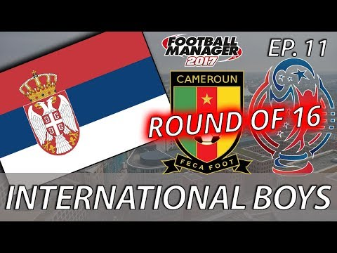International Boys | Episode 11 | 2026 WORLD CUP Ro16 VS. CAMEROON | Football Manager 2017