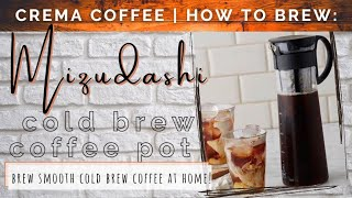 How to Mizudashi Cold Brew Pot | Crema Coffee Garage