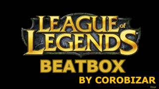 video [Spéciale 5000 doux] League of Legends Theme Beatbox