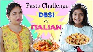 PASTA MAKING CHALLENGE   Desi vs Videshi   #Chef #Food #MyMissAnand #CookWithNisha