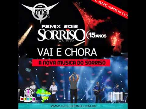 Baixar Dj Cleber Mix Feat Sorriso Maroto - Vai E Chora (2013)