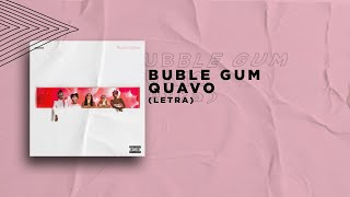 Quavo - Bubble Gum (Official Lyrics)