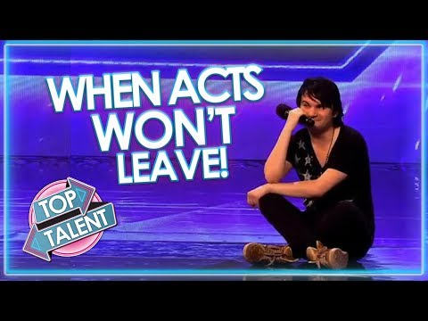 When Acts WON'T LEAVE! Got Talent, X Factor and Idols   Top Talent
