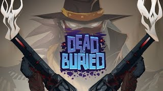 Dead and Buried Gameplay - Oculus Rift Multiplayer Shooter