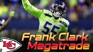 Frank Clark Traded to Chiefs! | Super Bowl Run | Kansas City Chiefs 2019 NFL Draft