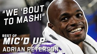 """We 'bout to mash!"" Best of Adrian Peterson Mic'd Up!"