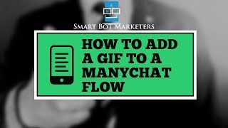How to Add a Gif to A ManyChat Message in Flow Builder For 2019