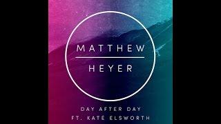 Matthew Heyer Ft. Kate Elsworth - Day After Day - (Lyric Video)
