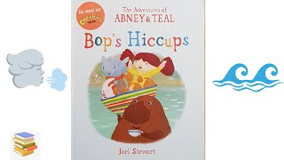 The Adventures Of Abney & Teal - Bop's Hiccups. Read aloud story