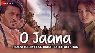 O Jaana - Official Music Video   Hamza Malik Feat. Rahat Fateh Ali Khan   Sahir Ali Bagga   Rohit K