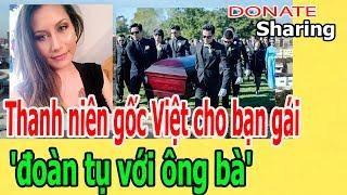 Donate Sharing | Thanh niên gốc Việt cho bạn gái 'đoàn tụ với ông bà'