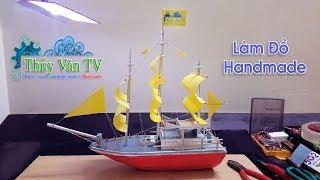 Hướng Dẫn Chế Thuyền Buồm -  Hợp Phong thủy - Làm Đồ Handmade Cùng Thủy Văn TV