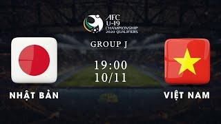 Trực tiếp | Nhật Bản - Việt Nam | Bảng J vòng loại giải U19 châu Á 2020 | VFF Channel