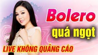 ĐỈNH CAO Nhạc Trữ Tình Bolero - Những Ca Khúc Trữ Tình Hay Nhất 2018