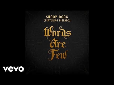 Snoop Dogg - Words Are Few (feat. B Slade) [Audio] [Clean Edit] ft. B Slade