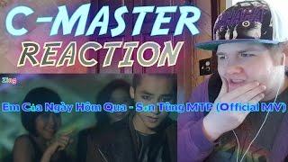 Em Của Ngày Hôm Qua - Sơn Tùng MTP (Official MV) REACTION! I LOVE THIS!