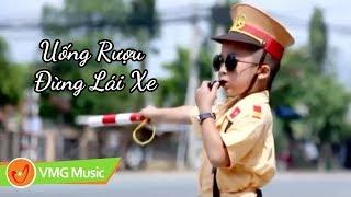 Uống Rượu Đừng Lái Xe | Bé NGUYỄN HẢI ANH | OFFICIAL MV