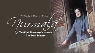 "Full Official Original Video Clip "" NURMALA ""   Romansyah Sabania"