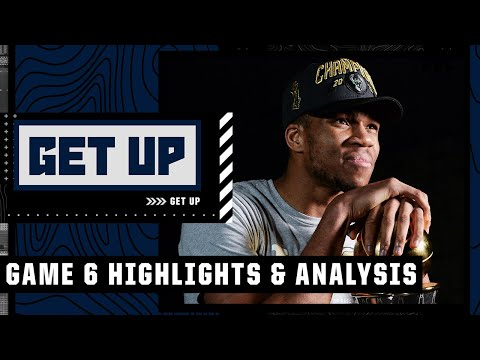 NBA Finals Game 6 highlights and analysis: Giannis and the Bucks win the NBA championship | Get Up
