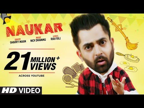 Sharry Maan: Naukar (Full Song) Nick Dhammu - Ravi Raj