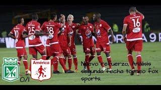 Nuevo refuerzo, Análisis Atlético Nacional 0 vs América de cali 1 (torneo fox sports 2019)