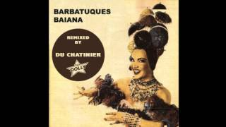 Barbatuques - Baiana (Du Chatinier's Extended Mix)