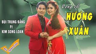 MV tân cổ hiện đại 2018 / Hương Xuân / Bùi Trung Đẳng Ft Kim Song Loan