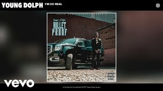 Young Dolph - I'm So Real (Audio)