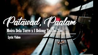 Moira Dela Torre x I Belong To The Zoo - Patawad Paalam (Lyric Video)