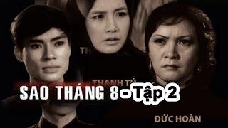 Sao Tháng Tám Tập 2 | Phim Việt Nam Đặc Sắc