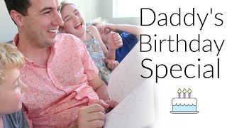 Daddy's Birthday Special!