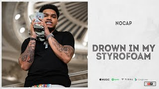 "NoCap - ""Drown In My Styrofoam"""