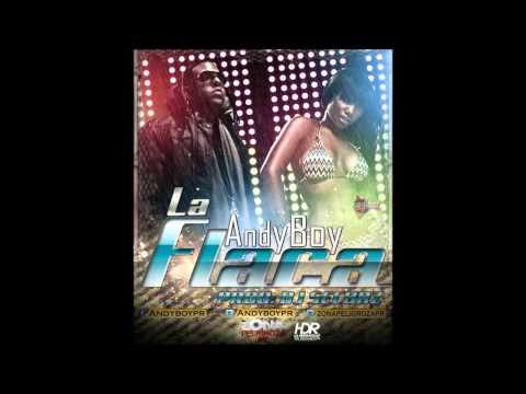 La Flaca ~ Andy Boy (Zona Peligroza) (Original) ★Nuevo 2012★