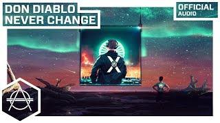 Don Diablo - Never Change (Official Audio)