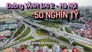 TOÀN CẢNH đường VÀNH ĐAI 2 Hà Nội | 50 NGHÌN TỶ kết nối cầu Nhật Tân - cầu Vĩnh Tuy | Vingroup