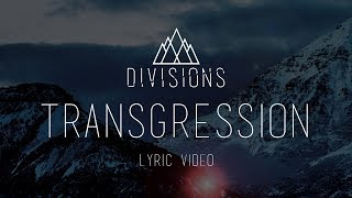 "DIVISIONS - ""Transgression"" [Official Lyric Video 2017]"
