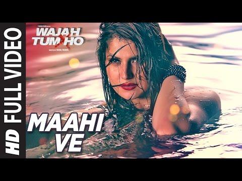 Maahi Ve Full Video Song Wajah Tum Ho | Neha Kakkar, Sana, Sharman, Gurmeet | Vishal Pandya