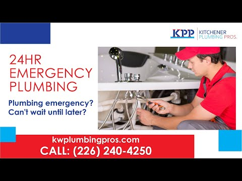 24 Hour Emergency Plumbing Services - Kitchener Plumbing Pros (226) 240-4250 - Best Plumber Near Me