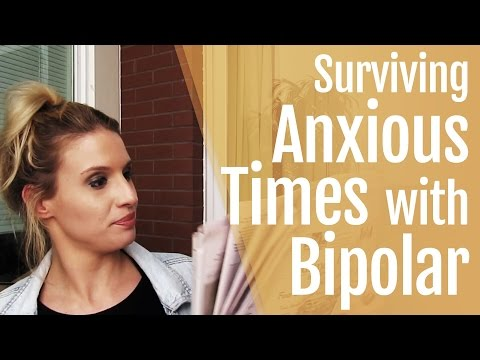 Surviving Anxious Times with Bipolar Disorder