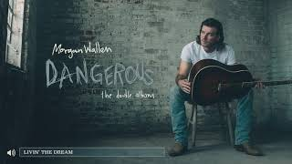Morgan Wallen - Livin' The Dream (Audio)
