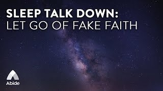 Abide Bible Sleep Talk Down for Detachment From False Truths to Let Go of Fake Faith with Jude 1:3-4