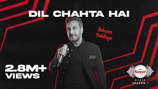 DIL CHAHTA HAI – Adnan Siddiqui (Kashmir Beats) Video HD