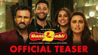 Bunty Aur Babli 2 Movie Teaser Video HD