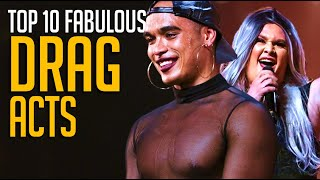 10 FABULOUS Drag Queen Acts That Had Us SHOOK!