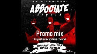 Associate Riddim Mix (2018➜DEC,FULL) Feat. Charly Black,G Whiz,The Lady Rage,Star Khaliba,Teflon.