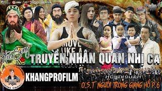 TRUYỀN NHÂN QUAN NHỊ CA | LÂM CHẤN KHANG | HIT SONG | OST NGƯỜI TRONG GIANG HỒ P.6
