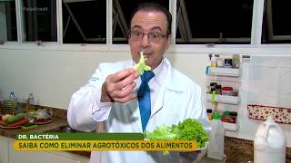 Dr. Bactéria ensina como eliminar agrotóxicos dos alimentos