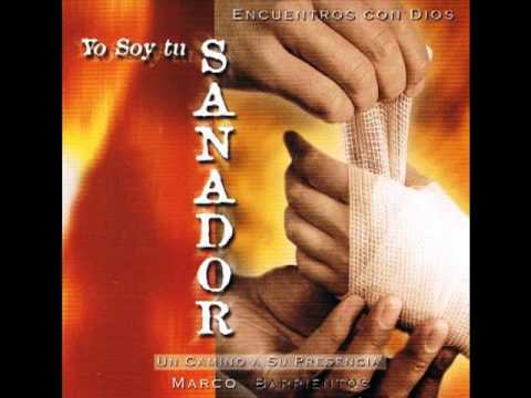 Me Sanaste Con Tu Bien - Marco Barrientos - Yo Soy Tu Sanador (2003)